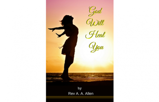 God Will Heal You by A. A. Allen