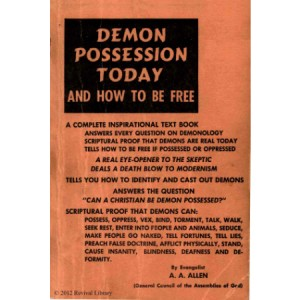 Demon Possession Today by A. A. Allen