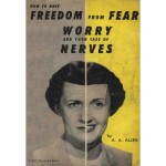 Freedom From Fear, Worry, and Your Case of Nerves