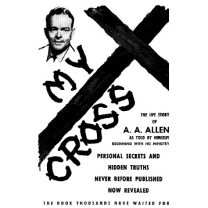 My Cross by A. A. Allen
