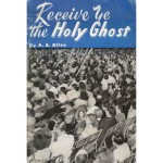 Receive Ye the Holy Ghost by A. A. Allen