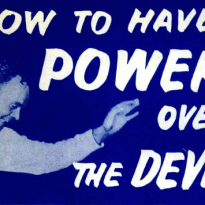 How to Have Power Over the Devil