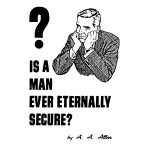 Is a Man Ever Eternally Secure?