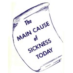 The Main Cause of Sickness Today