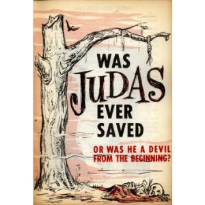 Was Judas Ever Saved?