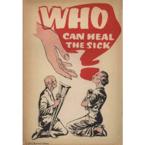 Who Can Heal the Sick?